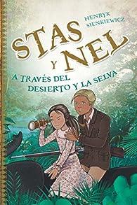 Stas Y Nel. A Través Del Desierto Y La Selva par Henryk Sienkiewicz