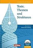 Texte, Themen und Strukturen - Baden-Württemberg: Schülerbuch mit Klausurentraining auf CD-ROM