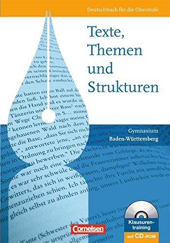 Texte, Themen und Strukturen - Baden-Württemberg / Schülerbuch mit Klausurentraining auf CD-ROM,