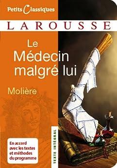 Le Médecin malgré lui (Petits Classiques Larousse t. 12) par [Molière]