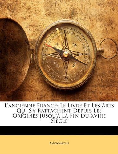 L'Ancienne France: Le Livre Et Les A...