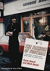 The Fashion of Football: From Best to Beckham, From Mod to Label Slave by Paolo Hewitt (2004-11-01)
