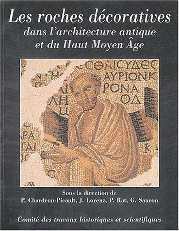 Les roches décoratives dans l'architecture antique et du Haut Moyen Age