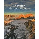 Le souffle des montagnes : Les plus belles photos des hauts lieux