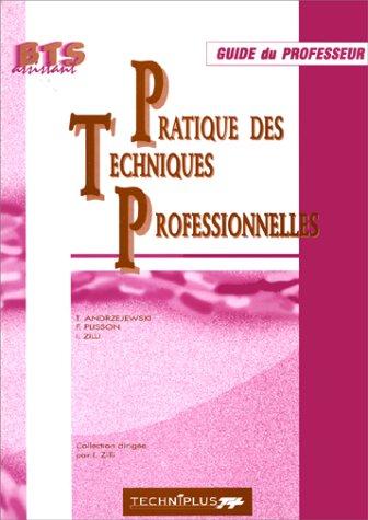 PRATIQUE DES TECHNIQUES PROFESSIONNELLES. Guide du professeur