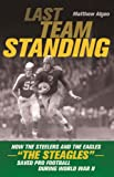 "Last Team Standing: How the Steelers and the Eagles—""The Steagles""—Saved Pro Football During World War II"