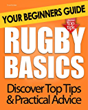 Rugby Basics: Your Beginners Guide (English Edition)