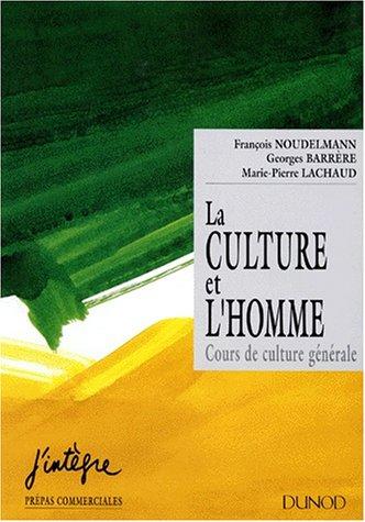 La Culture et l'homme : Cours de cul...