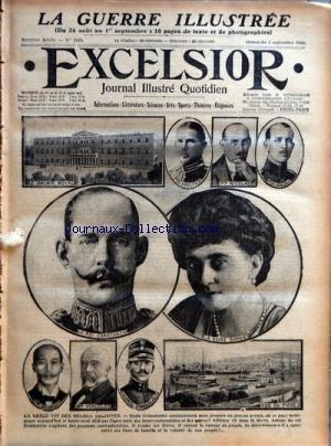 EXCELSIOR [No 2119] du 03/09/1916 - JOURNAL ILLUSTRE QUOTIDIEN LA GUERRE ILLUSTREE - LA GRECE VIT DES HEURES DECISIVES - LE ROI CONSTANTIN ET LA REINE SOPHIE - M. VENIZELOS - LE COLONEL ZIMBRAKAKIS - LE PRINCE GEORGES LA DECOMPOSITION DE LA GRECE OGLIGE LES ALLIES A PRENDRE DE NOUVELLES GARANTIES PAR J. BAINVILLE - M. ZAIMIS LA NERVOSITE DES ALLEMANDS SUR NOTRE FRONT - LES PROGRES DE L'OFFENSIVE ROUMANIE PAR JEAN VILLARS L'INCIDENT LOYS