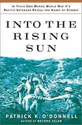 Into the Rising Sun in Their Own Words World War Iis Pacific Veterans Reveal the Heart of Combat