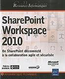 SharePoint Workspace 2010 - De SharePoint déconnecté à la collaboration agile et sécurisée
