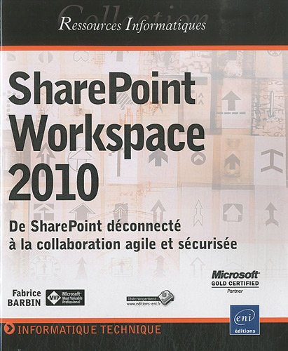 SharePoint Workspace 2010 - De SharePoint déconnecté à la collaboration agile et sécurisée par Fabrice BARBIN