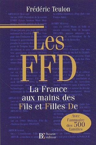 Les FFD : La France aux mains des fils e...