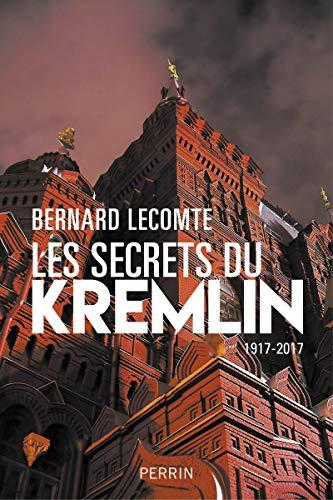 Les secrets du Kremlin par Bernard LECOMTE