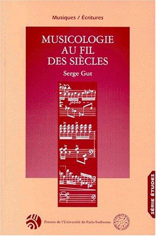 Musicologie au fil des siècles : Hommage à Serge Gut