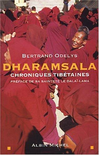 Dharamsala : Chroniques tibétaines en exil par Bertrand Odelys