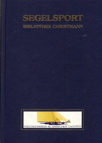 -Segelsport - Bibliothek Christmann oder Erster Versuch einer BIBLIOGRAPHIE deutschsprachiger Segelsport- u. Yachtliteratur (mit kleinem Exkurs zur englischsprachigen Literatur).