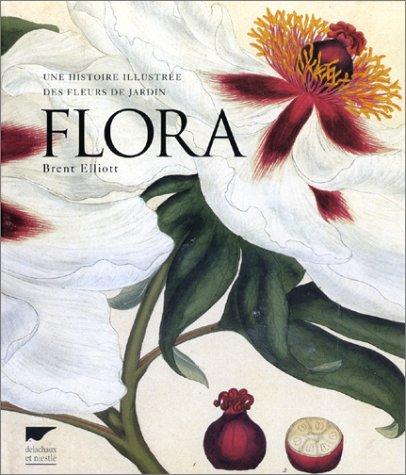 Une histoire illustrée des fleurs de jardin : Flora