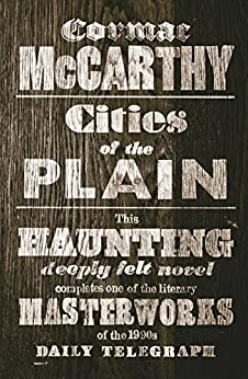 Cities of the Plain (Border Trilogy Book 3) (English Edition) von [McCarthy, Cormac]