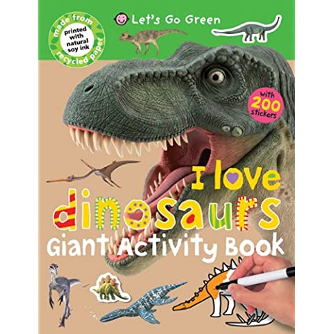 I Love Dinosaurs Giant Activity Book - Dinosaurs Go Green