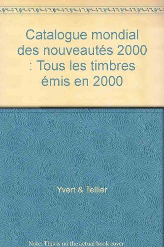Catalogue mondial des nouveautés 2000 : Tous les timbres émis en 2000