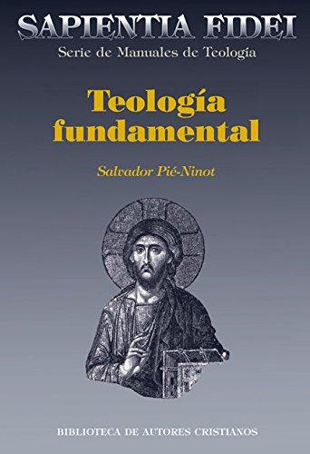Teologia fundamental (SAPIENTIA FIDEI) por Salvador Paé-Ninot
