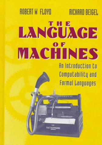 The Language of Machines: Introduction to Computability and Formal Languages