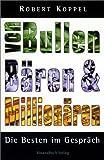 Von Bullen, Bären und Millionären. Die Besten im Gespräch