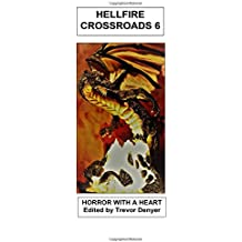 Hellfire Crossroads: Horror With A Heart: Volume 6