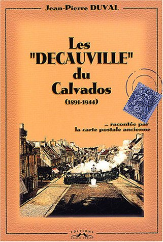 LesDecauville du Calvados : 1891-1944