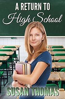 A Return to High School (English Edition) di [Thomas, Susan]