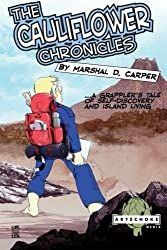 The Cauliflower Chronicles: A Grappler's Tale of Self-Discovery and Island Living by Marshal D. Carper (2014-11-24)