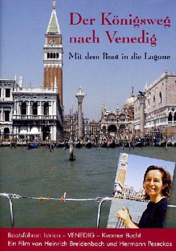 Preisvergleich Produktbild Der Königsweg nach Venedig - Mit dem Boot in die Lagune