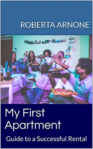My First Apartment: Guide to a Successful Rental (English Edition)