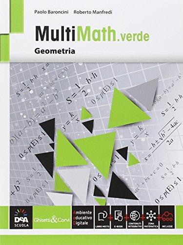 Multimath verde. Geometria. Per le Scuole superiori. Con e-book. Con espansione online