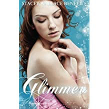 Glimmer by Stacey Wallace Benefiel (2012-04-07)