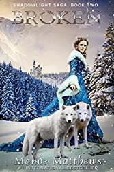 Broken: Book 2 of the ShadowLight Saga (English Edition)