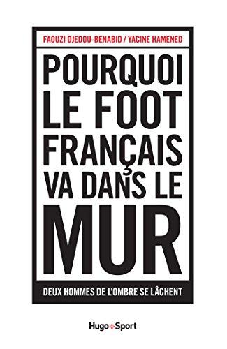Pourquoi le foot français va dans le mur