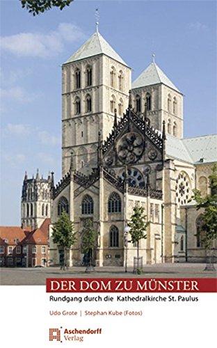 Der Dom zu Münster: Rundgang durch die Kathedralkirche St. Paulus
