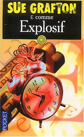 E comme Explosif