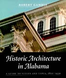 Historic Architecture in Alabama: A Guide to Styles and Types, 1810-1930