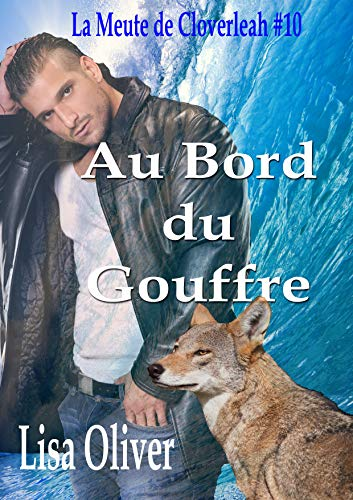 Au Bord Du Gouffre (La Meute de Cloverleah t. 10) par Lisa Oliver