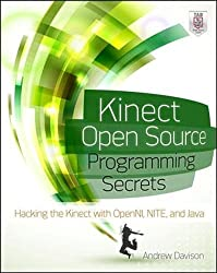Kinect Open Source Programming Secrets: Hacking the Kinect with OpenNI, NITE, and Java (Electronics)