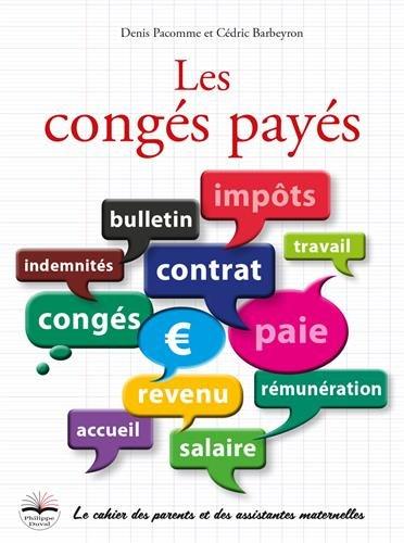 Les congés payés: Le cahier des parents et des assistantes maternelles par Cédric Barbeyron