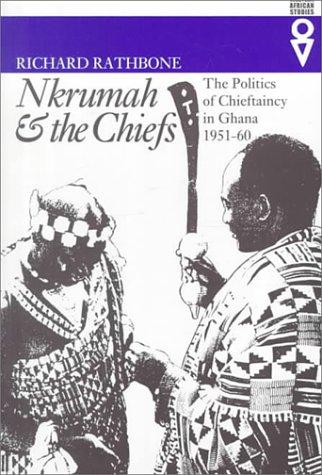 Nkrumah & Chiefs (Western African Studies)