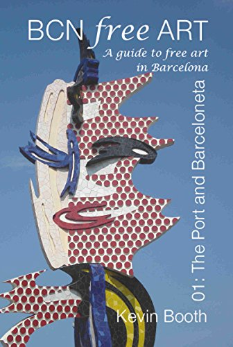 Barcelona Free Art 01: The Port and Barceloneta: A Guide to Free Art in Barcelona (BCN Free Art Guides Book 1) (English Edition) por Kevin Booth