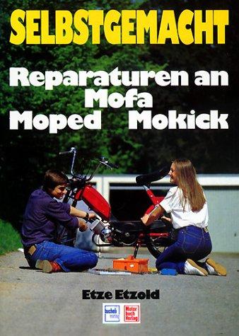 Preisvergleich Produktbild Selbstgemacht, Reparaturen an Mofa, Moped, Mokick
