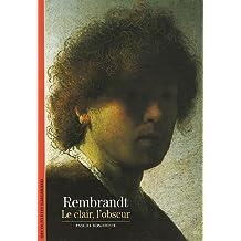 Rembrandt: Le clair, l'obscur