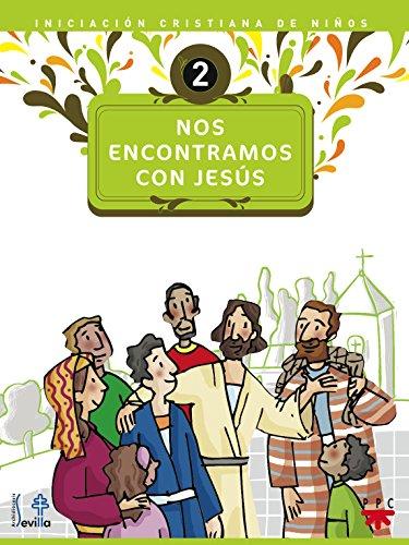 Nos Encontramos Con Jesús (Catequesis Sevilla) por Delegación Diocesana de Catequesis de Sevilla