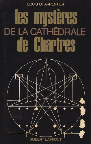 Les mystères de la cathédrale de chartres. par l. Charpentier